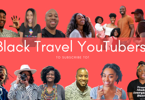 20 Black Travel YouTubers to Subscribe To