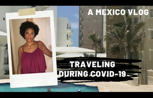 Traveling during COVID-19 (Cancun, Mexico Vlog) @NYXHOTELS