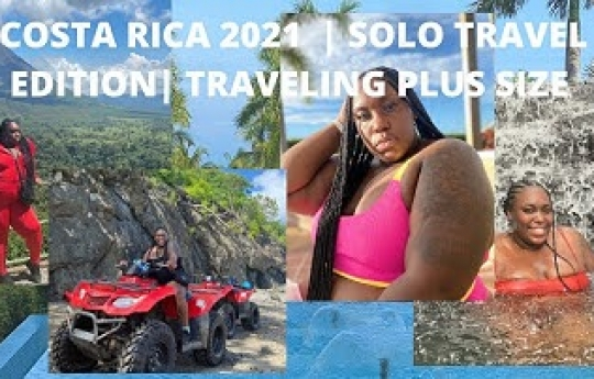 Costa Rica 2021   SOLO TRAVEL EDITION   TRAVELING PLUS SIZE